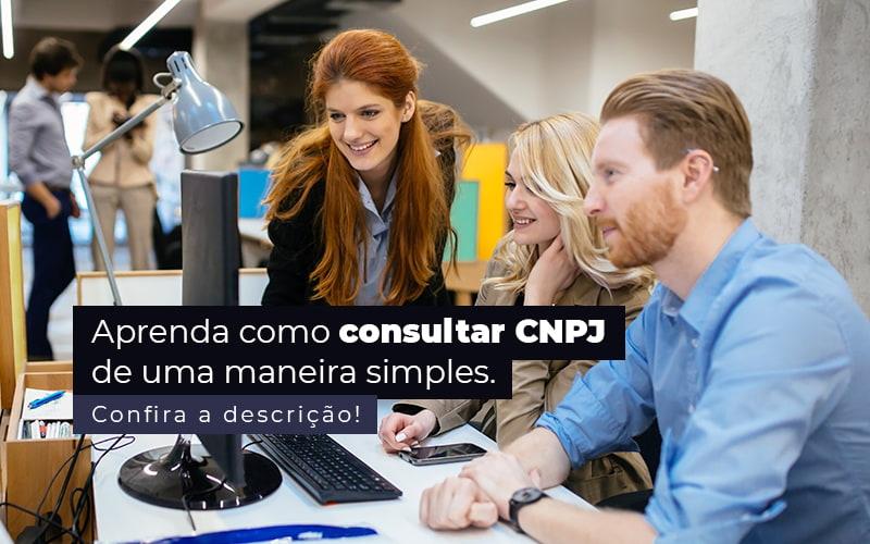 Aprenda Como Consultar Cnpj De Uma Maneira Simples Post 1 - Contabilidade em São Paulo | Pizzol Contábil