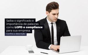 Saiba O Significado E Importancia De Palavras Como Lgpd E Compliance Para Sua Empresa Post 1 - Contabilidade em São Paulo | Pizzol Contábil