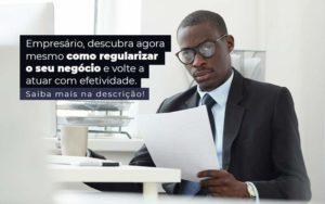 Empresario Descubra Agora Mesmo Com Oregularizar O Seu Negocio E Volte A Atuar Com Efetividade Post 1 - Contabilidade em São Paulo | Pizzol Contábil