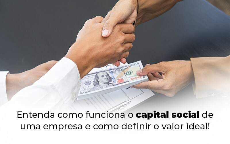 Entenda Como Funciona O Capital Social De Uma Empresa E Como Definir O Valor Ideal Blog 1 - Contabilidade em São Paulo | Pizzol Contábil