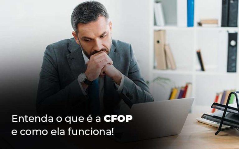 Entenda O Que E A Cfop E Como Ela Funciona Blog 1 - Contabilidade em São Paulo | Pizzol Contábil