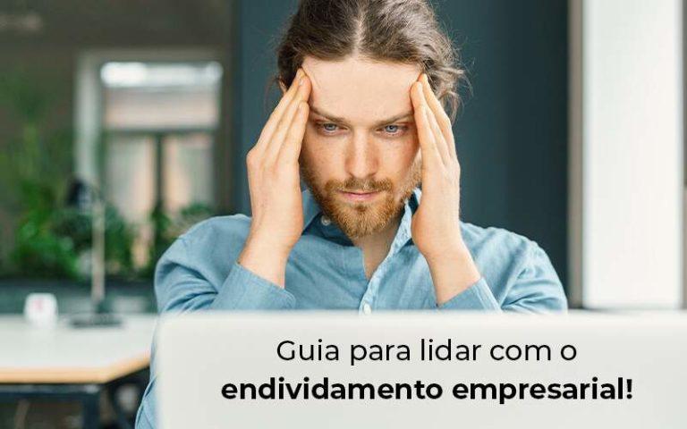 Guia Para Lidar Com O Endividamento Empresarial Blog - Contabilidade em São Paulo | Pizzol Contábil
