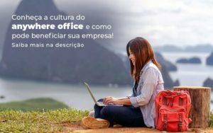 Conheca A Cultura Do Anywhere Office E Como Pode Beneficiar Sua Empresa Blog 2 - Contabilidade em São Paulo | Pizzol Contábil
